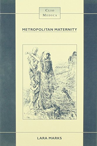 Metropolitan Maternity: Maternal and Infant Welfare Services in Early Twentieth Century London: 36 (Clio Medica)