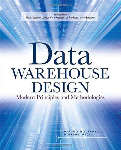 Data Warehouse Design: Modern Principles and Methodologies 1st edition by Golfarelli, Matteo, Rizzi, Stefano (2009) Paperback