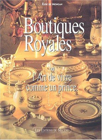 Boutiques royales ou l'Art de vivre comme un prince