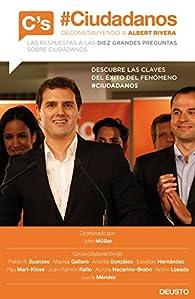 #Ciudadanos. Deconstruyendo a Albert Rivera par Pablo R. Suanzes