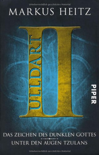 Das Zeichen des dunklen Gottes – Unter den Augen Tzulans: Ulldart II (Ulldart. Die dunkle Zeit, Band 26809)