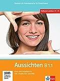 Aussichten B1.1: Deutsch als Fremdsprache für Erwachsene. Kursbuch-/Arbeitsbuch + 2 Audio-CDs + DVD