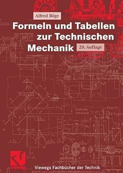 Formeln und Tabellen zur Technischen Mechanik (Viewegs Fachbücher der Technik) von [Böge, Alfred, Walter Schlemmer, Gert Böge]