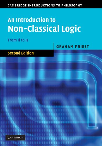 An Introduction to Non-Classical Logic 2nd Edition Paperback: From If to Is (Cambridge Introductions to Philosophy)
