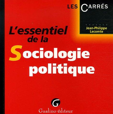 L'essentiel de la Sociologie politique par Jean-Philippe Lecomte