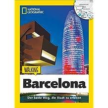 Barcelona zu Fuß: Walking Barcelona – Das Beste der Stadt zu Fuß entdecken. Barcelona-Reiseführer mit Stadtspaziergängen und Touren für Kinder. Mit ... den Highlights von Barcelona. (Walking Guide)