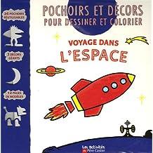 Voyage dans l'espace : Pochoirs et décors pour dessiner et colorier