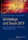 Geldanlage und Steuer 2019: Ihr zuverlässiger Begleiter zur Absicherung und Renditeoptimierung (Gabler Geldanlage u. Steuern) - Philipp K. M. Lindmayer, Hans-Ulrich Dietz