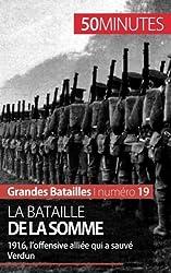 La bataille de la Somme: 1916, loffensive allie qui a sauv Verdun