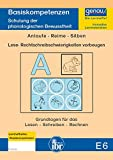 E6 - Leichter lesen und schreiben lernen: Schulung der phonologischen Bewusstheit Anlaute – Silben – Reime (Basiskompetenzen: Erfolgreich vom Kindergarten in die Schule)