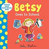 Betsy Goes to School (A Betsy First Experiences Book)
