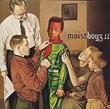 Songtexte von Moistboyz - Moistboyz II