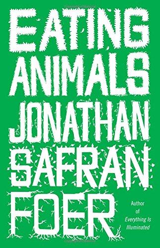 Eating Animals por Jonathan Safran Foer