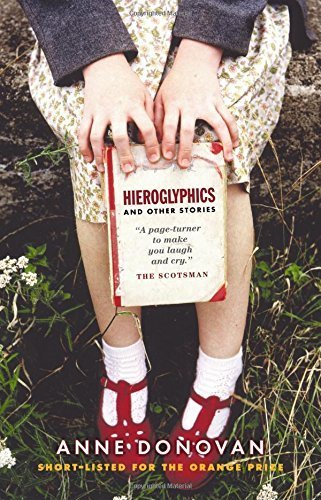Hieroglyphics and Other Stories by Anne Donovan (2004-01-26)