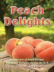 Peach Delights Cookbook: A Collection of Peach Recipes (Cookbook Delights Series) by Karen Jean Matsko Hood (2006-11-30)