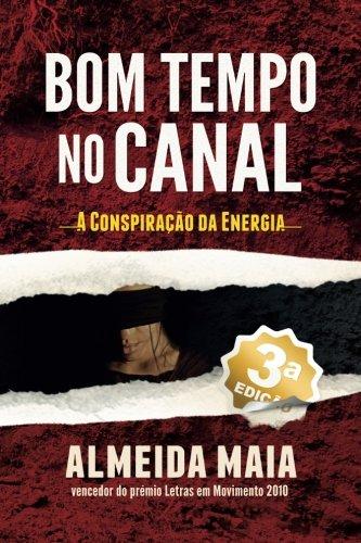 Bom Tempo no Canal: A Conspiração da Energia: Volume 1 (John Mello)