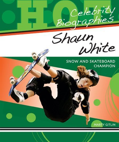 Shaun White: Snow and Skateboard Champion (Hot Celebrity Biographies) by Marty Gitlin (2009-04-01)