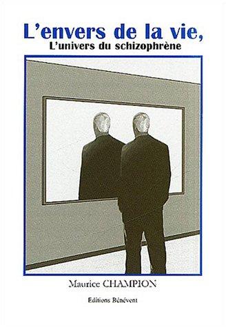 L'envers de la vie : L'univers du schizophrène
