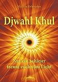 Djwahl Khul - Nur ein Schleier trennt euch vom Licht (Amazon.de)
