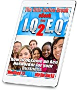 How to become an Ace Networker for your business Mindfeed 23: The little coffee break ebook from IQ 2 EQ: The Little Coffee Break Mindfeed Ebooks