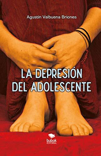 La depresión del adolescente (Spanish Edition)