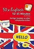 30 x Englisch für 45 Minuten - Klasse 1/2: Fertige Stunden zu allen Lehrplanbereichen - Nina Flottmann