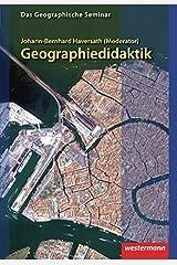 Das Geographische Seminar / Ausgabe 2009: Geographiedidaktik: Theorie-Themen-Forschung: 1. Auflage 2012 (Das Geographische Seminar, Band 13) Taschenbuch