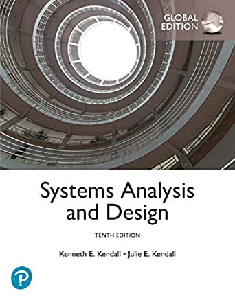 Systems Analysis And Design Global Edition Ebook Kenneth E Kendall Julie E Kendall Amazon Co Uk Kindle Store