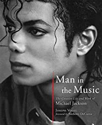 (Man in the Music: The Creative Life and Work of Michael Jackson) By Joseph Vogel (Author) Hardcover on (Nov , 2011)