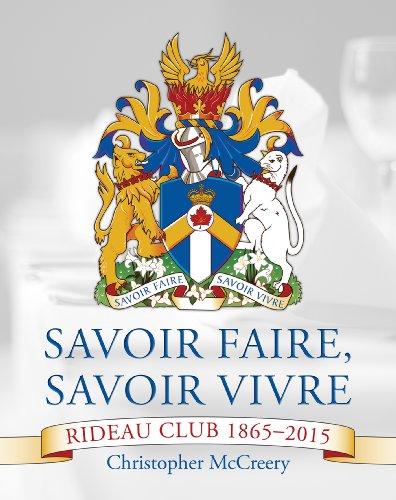 Savoir Faire, Savoir Vivre: Rideau Club 1865–2015