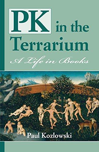 Read Book Pk In The Terrarium Read Online By Paul Kozlowski