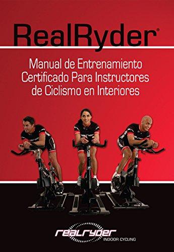 RealRyder Manual de Entrenamiento Certificado Para Instructores de Ciclismo en Interiores: SPANISH EDITION