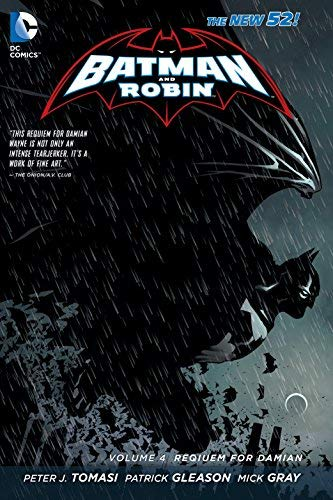 Batman and Robin Volume 4: Requiem for Damian TP (The New 52) by Mick Gray (Artist), Peter J Tomasi (9-Dec-2014) Paperback