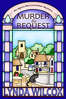 Murder by Request (The Agnes Merryweather Mysteries Book 1) by [Wilcox, Lynda]