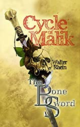 The Bone Sword (Cycle of Malik Book 1)