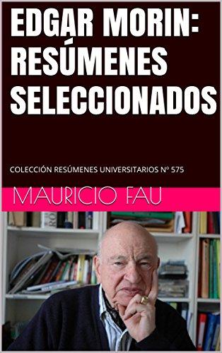 EDGAR MORIN: RESÚMENES SELECCIONADOS: COLECCIÓN RESÚMENES UNIVERSITARIOS Nº 575