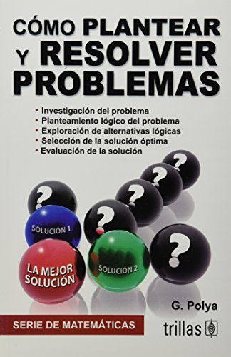 Cómo plantear y resolver problemas / How to solve it