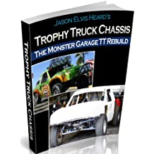 Monster Garage Trophy Truck Chassis Rebuild (English Edition)