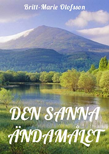 Den sanna ändamålet (Swedish Edition)