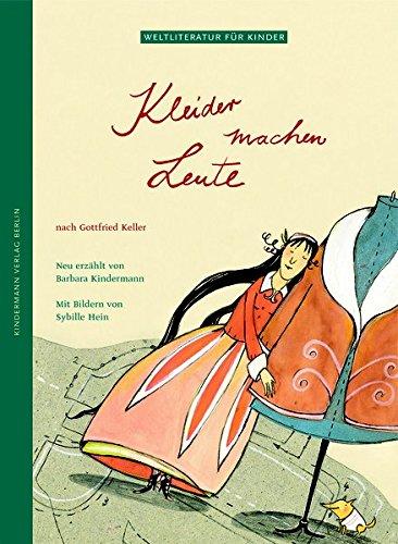 Kleider machen Leute: Nach Gottfried Keller (Weltliteratur für Kinder)