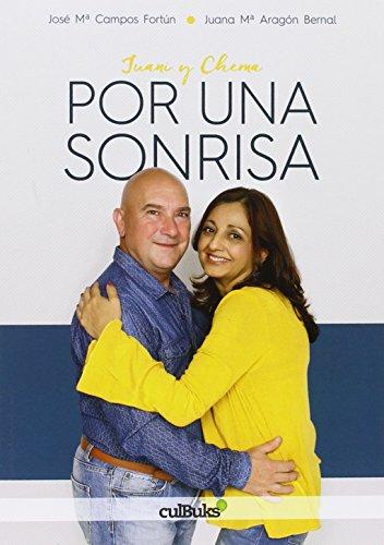 Por una sonrisa por Juana María Aragón Bernal, José María Campos Fortún