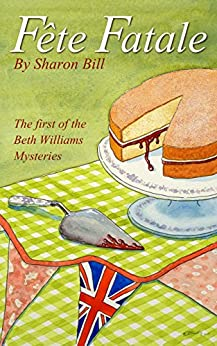 Fête Fatale (The Beth Williams Mysteries Book 1) by [Bill, Sharon]
