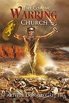 The Coming Warring Church (English Edition) von [Gast III, Arthur Donald]