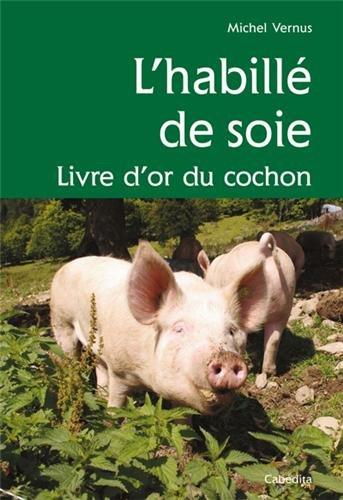 L'HABILLE DE SOIE, LIVRE D'OR DU COCHON
