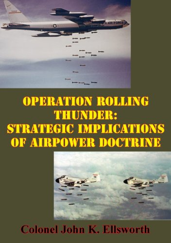 operation-rolling-thunder-strategic-implications-of-airpower-doctrine