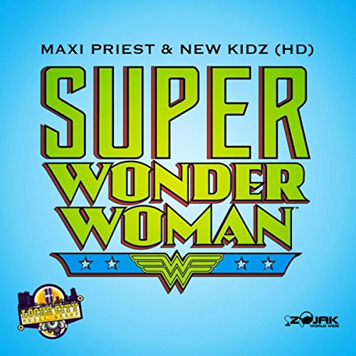 Super Wonder Woman - Single de Maxi Priest & New Kidz [HD ...