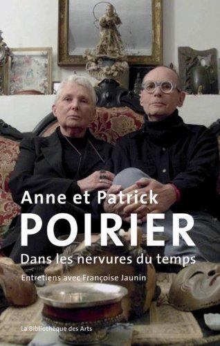 Anne et Patrick Poirier : Dans les nervures du temps por Françoise Jaunin