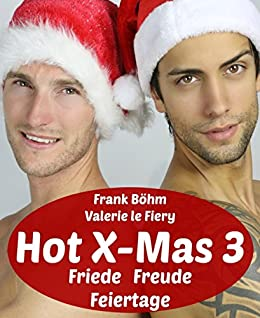 Hot X-Mas 3: Friede Freude Feiertage (German Edition) by [Böhm, Frank, Valerie le Fiery]