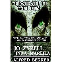 Versiegelte Welten - Vier Fantasy Romane auf 1370 Taschenbuchseiten