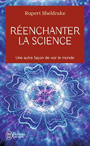 Réenchanter la science : Une autre façon de voir le monde